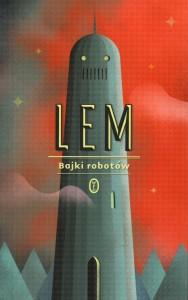 """Stanisław Lem """"Bajki robotów"""", WL 2012"""