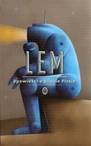 """Stanisław Lem """"Opowieści o pilocie Pirxie"""" WL, Kraków 2012"""